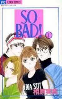 So Bad!